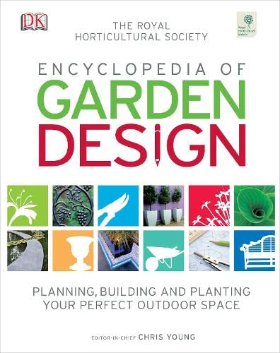 The Royal Horticultural Society encyclopedia of garden design; editor in chief, Chris Young