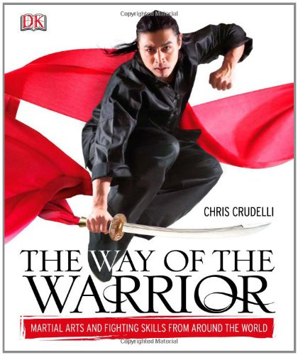 9781405330954: The Way of the Warrior: Martial Arts and Fighting Skills from Around the World