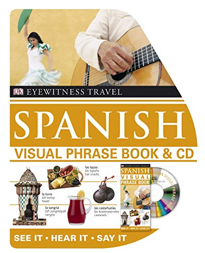 9781405331692: Spanish Visual Phrase Book and CD: See it / Hear it / Say it (Eyewitness Travel Visual Phrase Book & CD)