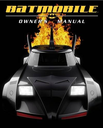 9781405331944: Batmobile Owner's Manual (Dk Dc Comics)