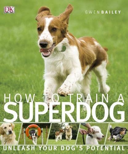 9781405332347: How to Train a Superdog