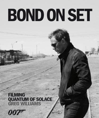 9781405332590: Quantum of Solace Bond on Set: Filming 007 Quantum of Solace