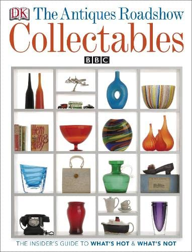 """The """"Antiques Roadshow"""" Book of Collectables: What's Hot, What's Not and How to..."""