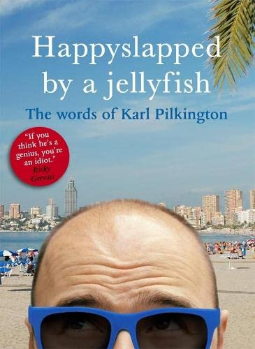 9781405332996: Happyslapped by a Jellyfish: The Words of Karl Pilkington
