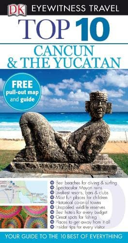 9781405333450: Cancun and the Yucatan (DK Eyewitness Top 10 Travel Guide)