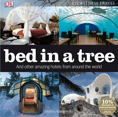 9781405334976: Bed in a Tree and Other Amazing Hotels from Around the World (DK Eyewitness Travel Guide)