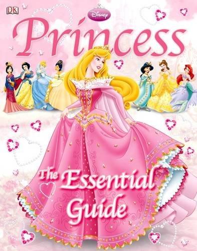 Disney Princess: The Essential Guide: Dorling Kindersley