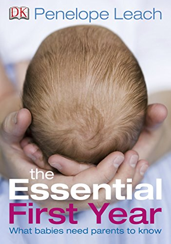 9781405336840: The Essential First Year: What Babies Need Parents to Know