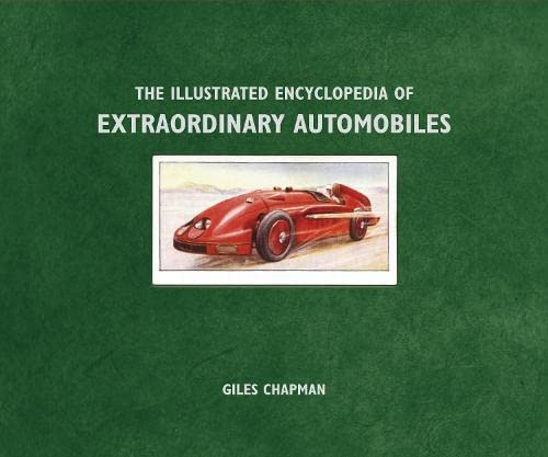 9781405336956: The Illustrated Encyclopedia of Extraordinary Automobiles