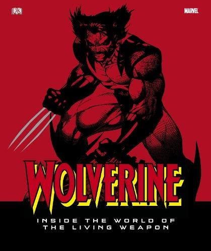 Wolverine Inside the World of the Living Weapon (Dk)