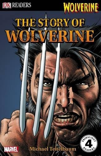 9781405339018: The Story of Wolverine (DK Readers Level 4)