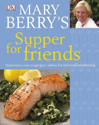 9781405340182: Mary Berry's Supper for Friends: Impressive, Easy-to-prepare Dishes for Informal Entertaining