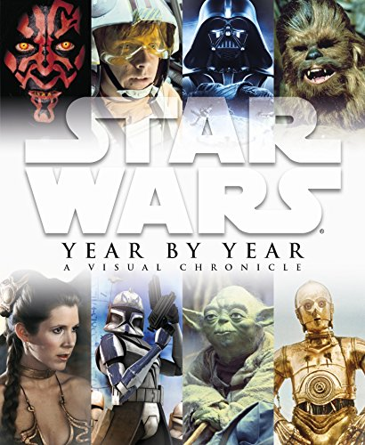 9781405341677: Star Wars Year by Year a Visual Chronicle