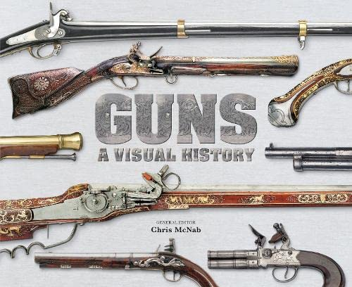 Guns: a visual history: McNAB, Chris (ed)