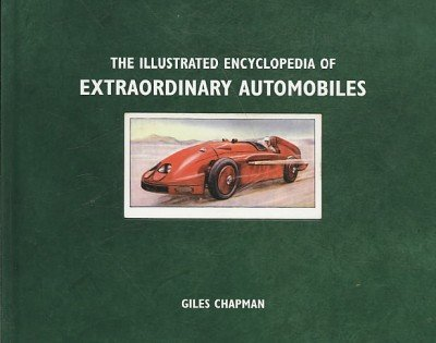 9781405344234: Illustrated Encyclopedia of Extraordinary Automobiles [ ILLUSTRATED ENCYCLOPEDIA OF EXTRAORDINARY AUTOMOBILES BY Chapman, Giles ( Author ) Apr-01-2009