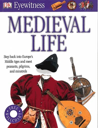 Medieval Life (Eyewitness): Dk