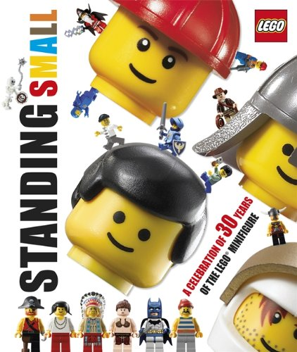 9781405345644: Standing Small: A Celebration of 30 Years of the LEGO Minifigure