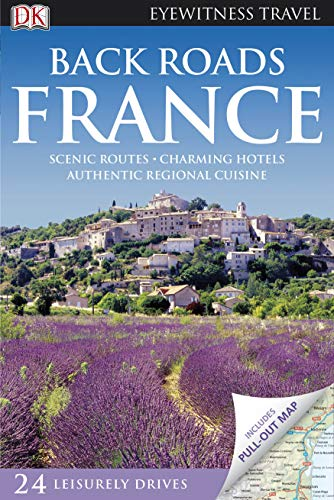 9781405347457: Back Roads France (Eyewitness Travel Back Roads) by Tamara Thiessen and Rosemary Bailey