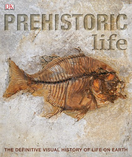 9781405347587: Prehistoric Life: The Definitive Visual History of Life on Earth