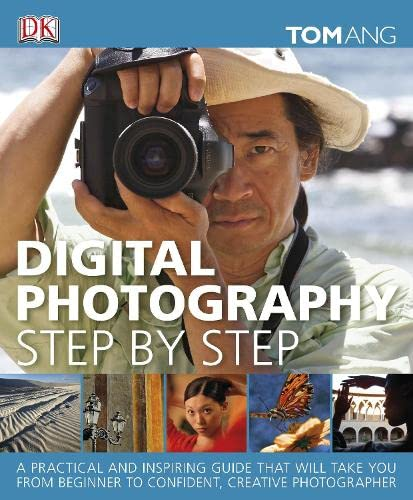 Digital Photography Step By Step (1405348194) by Tom Ang