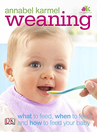 9781405348249: Weaning: What to Feed, When to Feed, and How to Feed Your Baby