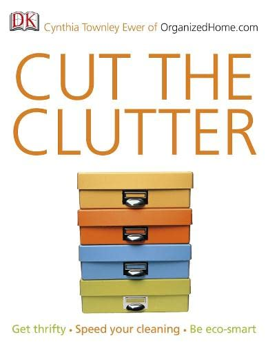 9781405351904: Cut the Clutter: Get Thrifty, Speed Your Cleaning, be Eco-smart