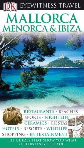 DK Eyewitness Travel Guide: Mallorca, Menorca &: Collectif