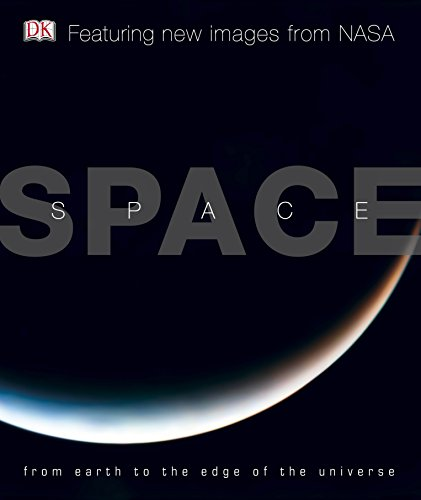 9781405353762: Space: From Earth to the Edge of the Universe (DK)