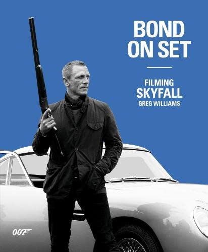 9781405356787: Bond on Set Filming Skyfall
