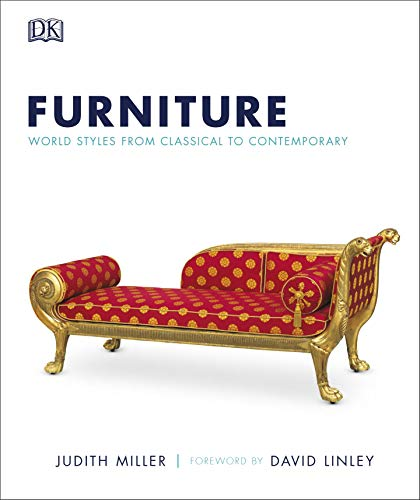 Furniture 9781405358002 Covering more than 3000 years of furniture design, this visual celebration is packed with over 3000 beautiful photographs illustrating e