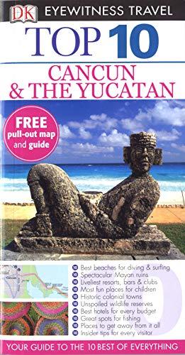 9781405358378: Cancun and the Yucatan (DK Eyewitness Travel Guide)
