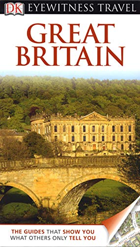 Great Britain. (DK Eyewitness Travel Guide): Leapman, Michael