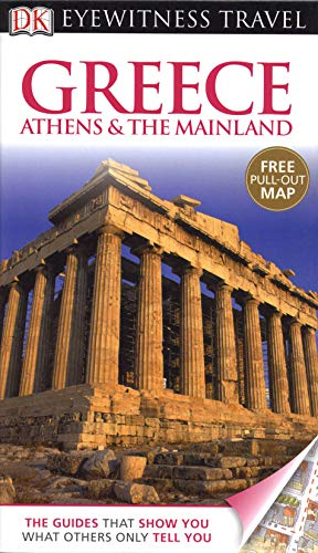 9781405360685: Greece: Athens & the Mainland. (DK Eyewitness Travel Guide)