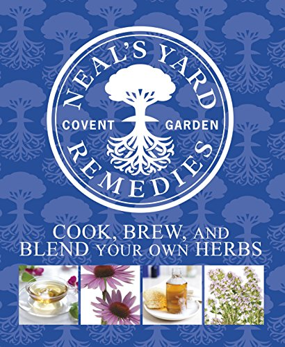 9781405361767: Neal's Yard Remedies: Cook, Brew & Blend Your Own Herbs.