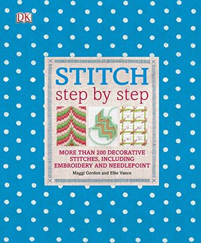 Stitch Step by Step,More Than 200 Decorative: Gordon, Maggi; Vance,