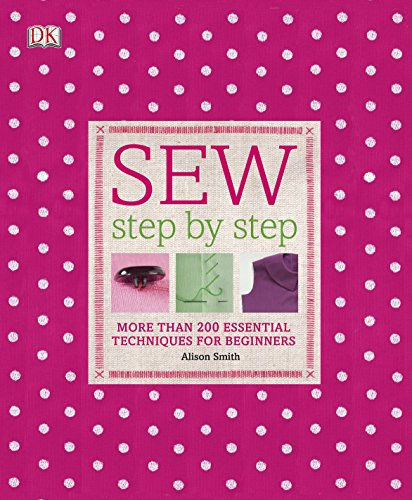 9781405362122: Sew Step by Step: More than 200 Essential Techniques for Beginners