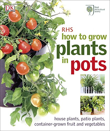 9781405362283: RHS How to Grow Plants in Pots