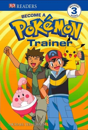 9781405362542: Become a Pokemon Trainer. (DK Readers Level 3)
