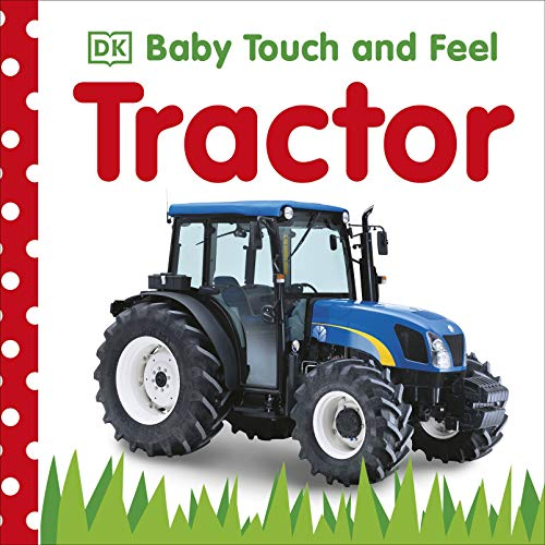 Tractor (Baby Touch and Feel): DK