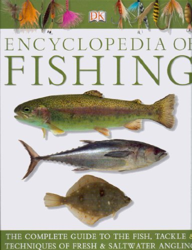 9781405363884: The Dorling Kindersley (Dk) Encyclopedia of Fishing (The Complete Guide to The Fish, Tackle & Techniques of Fresh & Saltwater Angling)