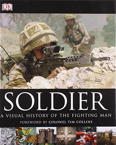 9781405365086: Soldier: A Visual History of the Fighting Man