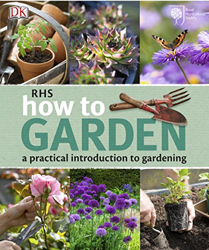 9781405366403: RHS How to Garden: A Practical Introduction to Gardening