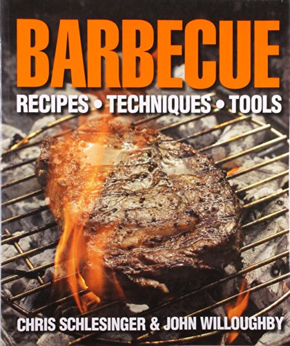 9781405366502: Barbecue: Recipes, Techniques, Tools. Chris Schlesinger & John Willoughby
