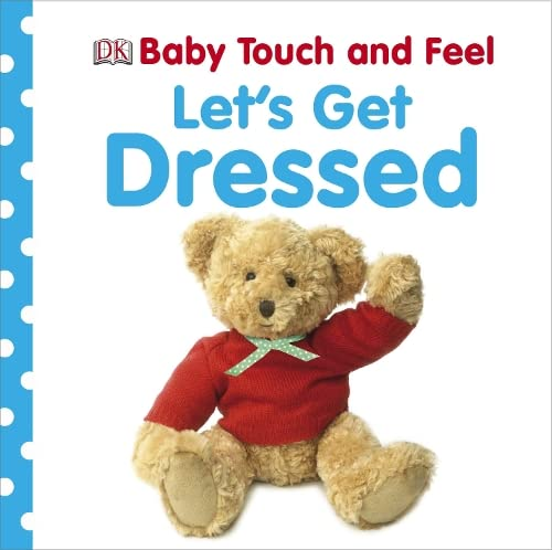 9781405367301: Let's Get Dressed. (Baby Touch and Feel)
