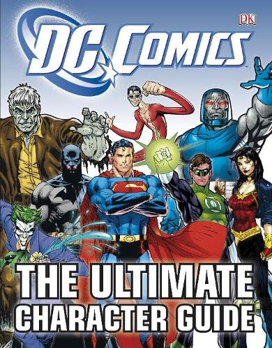 DC Comics The Ultimate Character Guide: DK