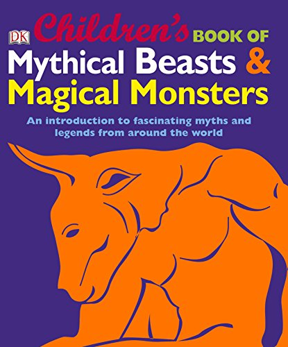 9781405367929: Children's Book of Mythical Beasts and Magical Monsters.