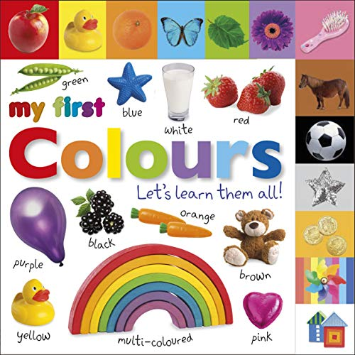 9781405370158: My First Colours Let's Learn Them All (My First Board Book)