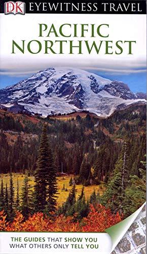 9781405370813: DK Eyewitness Travel Guide: Pacific Northwest