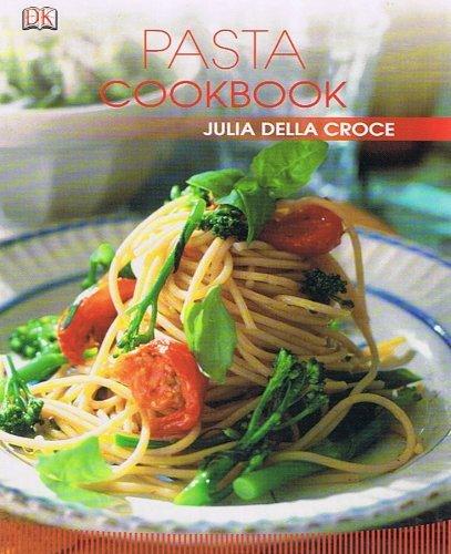 Pasta Cookbook: Croce, Julia Della