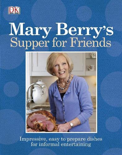 9781405373500: Mary Berry's Supper for Friends: Impressive, Easy-To-Prepare Dishes for Informal Entertaining.